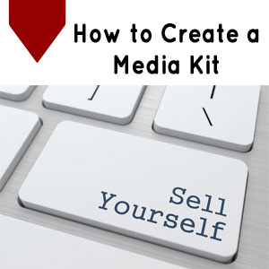 Media Kits : How to Create and What to Put In Them