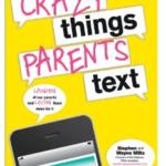 More Crazy Parent Texts