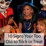 10 Signs You're Too Old to Trick or Treat