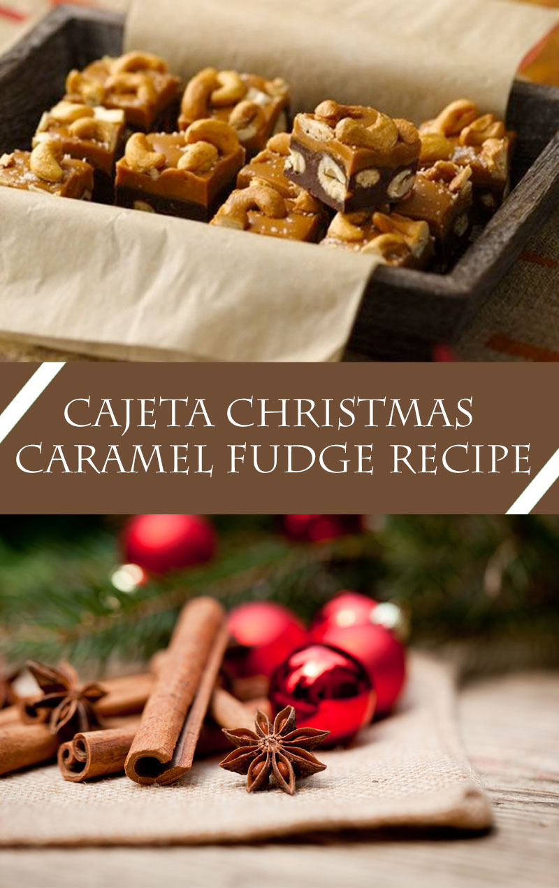 Cajeta Christmas Fudge Recipe