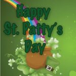 Happy St. Patty's Day My Friends!