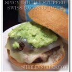 Spicy Double Stuffed Swiss Bacon Burger Recipe