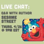 Live Chat with Sesame Street on Elmo's Birthday 4/26 7:00pm