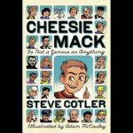 Live Chat 9pm 6/7 with Steve Cotler : Cheesie Mack Author