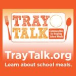 School Lunch (Part 2) : Get Involved with Tray Talk