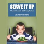 Serve It Up : Kid-Friendly Portion Sizes