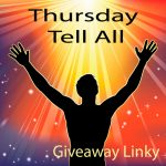 Giveaway Linky : Thursday Tell All : January 23, 2013