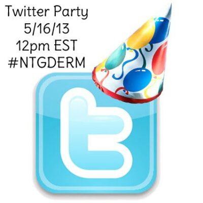 Twitter Party #NTGDERM Thursday May 16, 2013 12pm EST