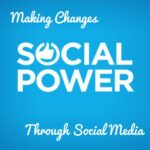 #SocialPower Making Changes with Social Media