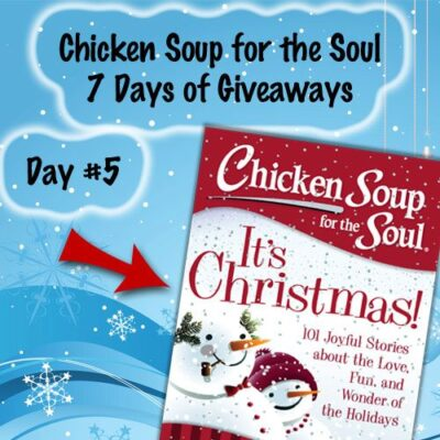 Chicken Soup for the Soul 7 Days of Giveaways Day 5 : (Ends 12/20)
