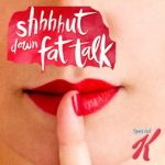 Take A Stand Be Positive and Fight Fat Talk Today!