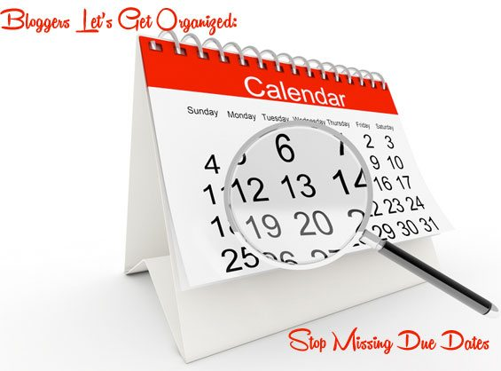 Bloggers Get Organized Don't Miss Due Dates