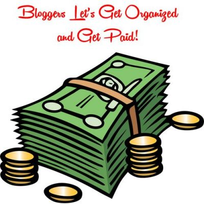 Bloggers Let's Get Organized and Get Paid