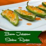Bacon Jalapeno Sliders Recipe