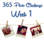 365 Photo Challenge : Week 1