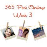 365 Photo Challenge : Week 3