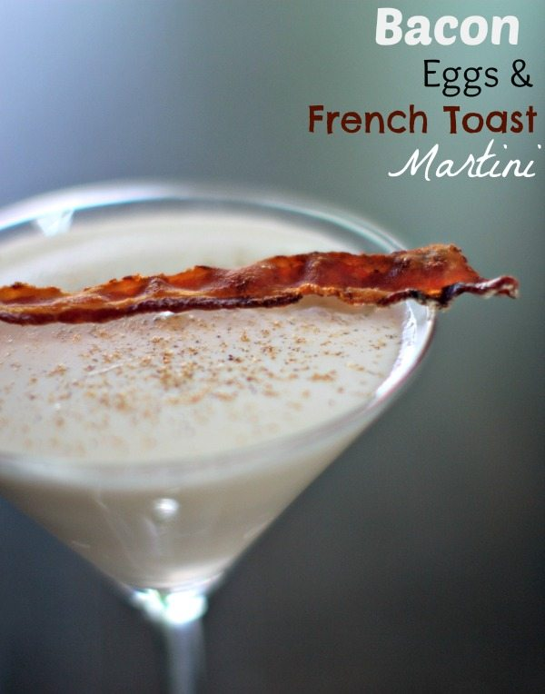 Bacon Eggs French Toast Martini