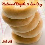 Happy National Bagels and Lox Day : February 9th