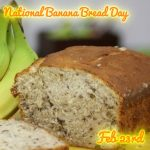 Happy National Banana Bread Day