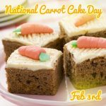 Happy National Carrot Cake Day : February 3rd