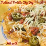 Happy National Tortilla Chip Day