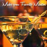 Make Your Favorite Martini Cocktail