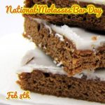Happy National Molasses Bar Day February 8th