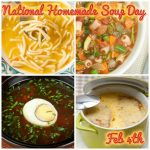 Happy National Homemade Soup Day : February 4th