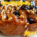 Happy National Sticky Bun Day