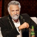Interesting Man in the World Funnies