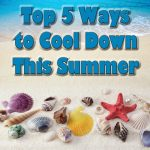 Top 5 Ways to Cool Down This Summer and $50 Safeway Gift Card Giveaway : (Ends 6/19)