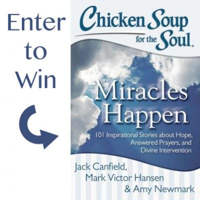 Chicken Soup for the Soul Miracles Happen Giveaway: (Ends 7/1)