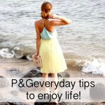 P&Geveryday Helps You Enjoy Life Everyday