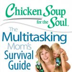Chicken Soup for the Soul : The Multitasking Mom's Survival Guide Giveaway : (Ends 8/21)