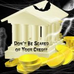 """Good Credit Does Not Have to Be """"Scary"""""""