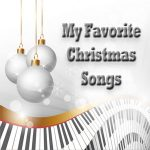 My Favorite Christmas Songs