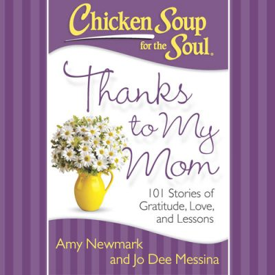 Chicken Soup for the Soul : Thanks to My Mom Giveaway (Ends 5/5)