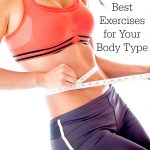 Best Exercises for Your Body Type