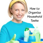 5 Tips on How to Organize Household Tasks