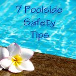 7 Pool Safety Tips To Keep Your Children Safe