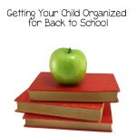 Getting Your Child Organized for Back to School
