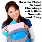 How to Make School Mornings with Kids Smooth and Easy