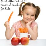 Great After School and Weekend Snacks for Kids