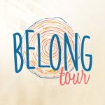 BELONG Tour: Why You Don't Want To Miss It + A SPECIAL OFFER