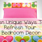 Ten Unique Ways To Refresh Your Bedroom Decor